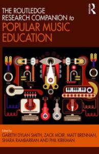 Books, The Routledge Research Companion to Popular Music Education edited by Gareth Dylan Smith, Zack Moir, Matt Brennan, Shara Rambarran, Phil Kirkman, book